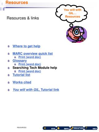 Where to get help MARC overview quick list Print (word doc) Glossary Print (word doc)