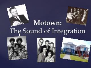 Motown:  The Sound of Integration
