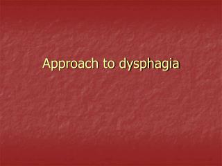 Approach to dysphagia