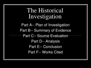The Historical Investigation
