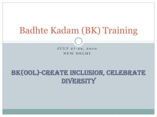 Badhte Kadam (BK) Training