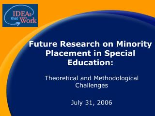 Future Research on Minority Placement in Special Education: