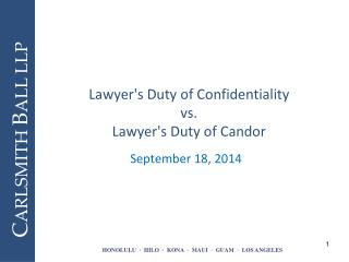 Lawyer's Duty of  Confidentiality vs. Lawyer's Duty of Candor