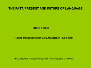 THE PAST, PRESENT AND FUTURE OF LANGUAGE