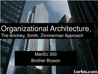 Organizational Architecture, The Brickley, Smith, Zimmerman Approach