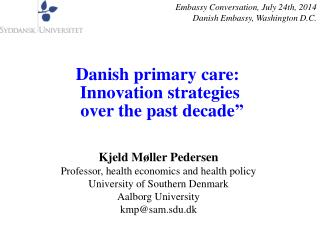 Danish primary care:   Innovation strategies  over the past decade ""