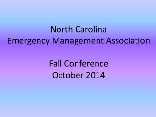 North Carolina  Emergency Management Association Fall Conference  October 2014