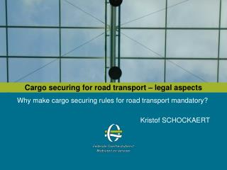 Cargo securing for road transport – legal aspects