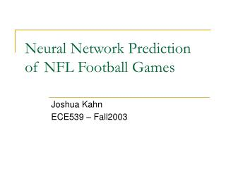 Neural Network Prediction of NFL Football Games