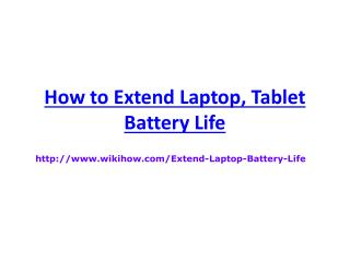 How to Extend Laptop, Tablet  Battery Life