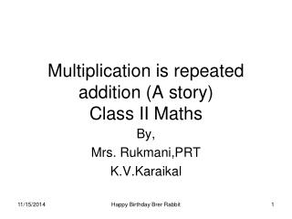 Multiplication is repeated addition (A story) Class II Maths