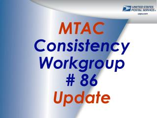 MTAC Consistency Workgroup             # 86 Update
