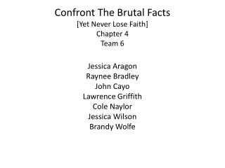 Confront The Brutal Facts [Yet Never Lose Faith] Chapter 4 Team 6