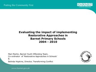 Evaluating the impact of implementing  Restorative Approaches in  Barnet Primary Schools