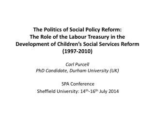 SPA Conference Sheffield University: 14 th -16 th  July 2014