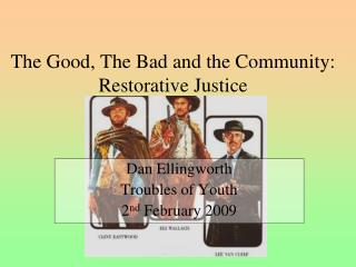 The Good, The Bad and the Community: Restorative Justice