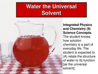 Integrated Physics and Chemistry (9) Science Concepts.  The student knows how solution