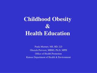 Childhood Obesity &  Health Education