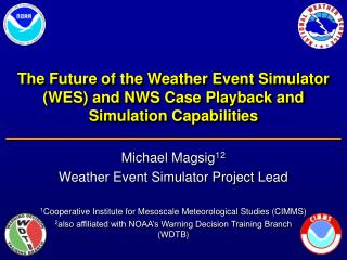 The Future of the Weather Event Simulator (WES) and NWS Case Playback and Simulation Capabilities