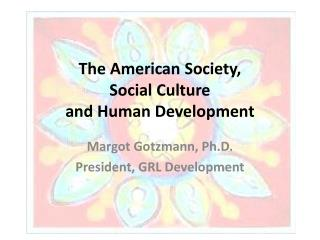 The American Society,  Social  Culture  and  Human Development