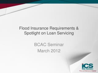 Flood Insurance Requirements &  Spotlight on Loan Servicing