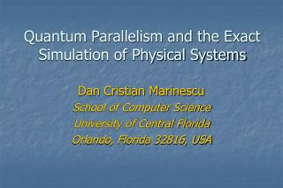 Quantum Parallelism and the Exact  Simulation of Physical Systems