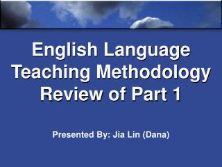 English Language Teaching Methodology Review of Part 1