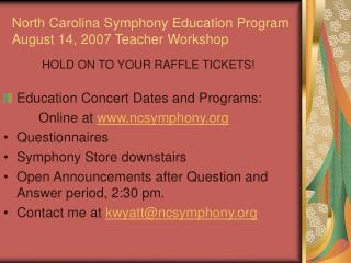 North Carolina Symphony Education Program August 14, 2007 Teacher Workshop