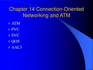 Chapter 14 Connection-Oriented Networking and ATM