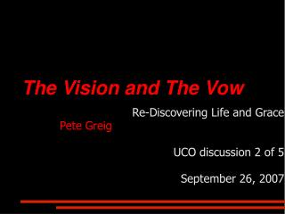 The Vision and The Vow