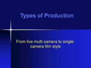Types of Production
