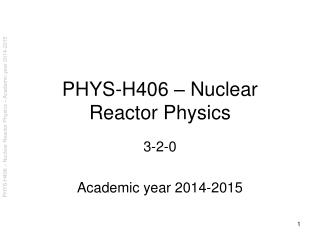 PHYS-H406 – Nuclear Reactor Physics