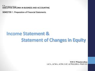 Income Statement &  	     Statement of Changes in Equity