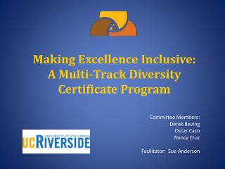 Making  Excellence  Inclusive:  A Multi-Track Diversity Certificate Program