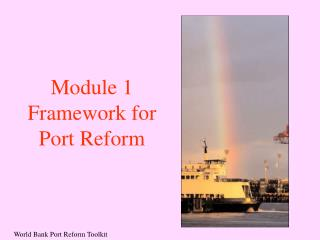 Module 1 Framework for Port Reform