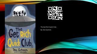 The Get Rich Quick Club By: Dan Gutman