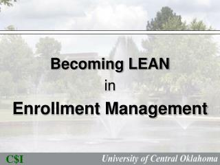 Becoming LEAN  in  Enrollment Management
