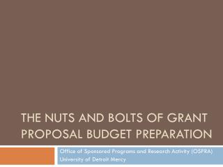 The Nuts and bolts of grant Proposal budget preparation
