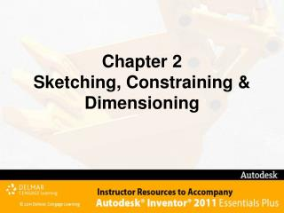 Chapter 2 Sketching, Constraining & Dimensioning