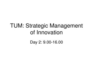 TUM: Strategic Management of Innovation
