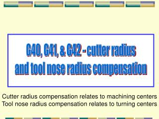 G40, G41, & G42 - cutter radius and tool nose radius compensation