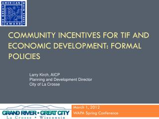 Community Incentives  for  TIF and Economic Development: Formal Policies