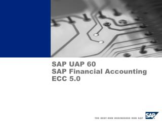 SAP UAP 60 SAP Financial Accounting ECC 5.0