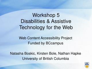 Workshop 5 Disabilities & Assistive Technology for the Web