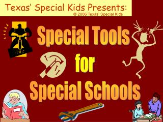 Texas' Special Kids Presents: