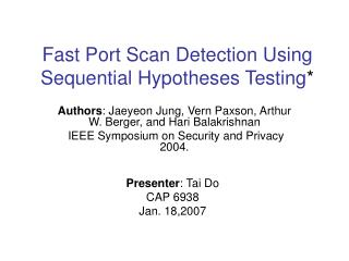 Fast Port Scan Detection Using Sequential Hypotheses Testing *
