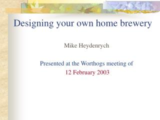 Designing your own home brewery