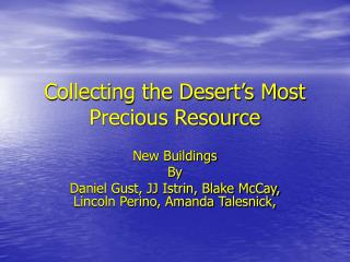 Collecting the Desert's Most Precious Resource