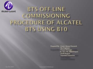 BTS OFF-Line commissioning Procedure OF ALCATEL BTS using B10