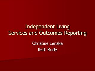Independent Living Services and Outcomes Reporting